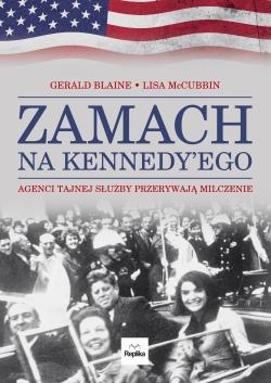 Zamach na Kennedy\'ego. Agenci Tajnej Służby przerywają milczenie