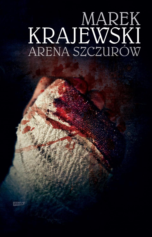 """""""Arena szczurów"""" Marka Krajewskiego"""