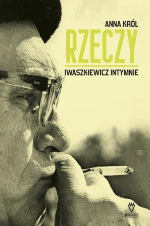 """Zaskakujący portret Jarosława Iwaszkiewicza. """"RZECZY. Iwaszkiewicz intymnie"""""""