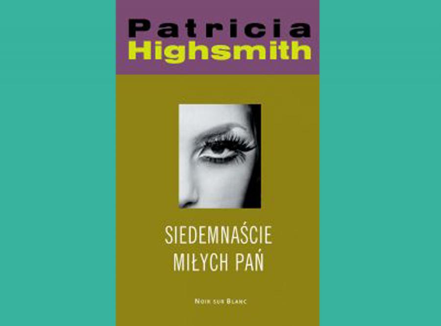 """Patricia Highsmith  """"Siedemnaście miłych pań\"""