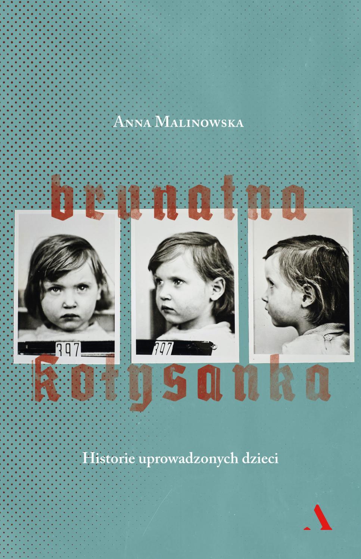 """Okładka książki """"Brunatna kołysanka. Historie uprowadzonych dzieci"""""""